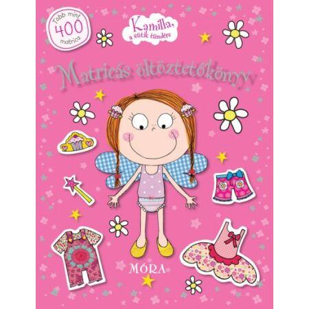 Kamilla a sütik tündére matricás öltöztetőkönyv